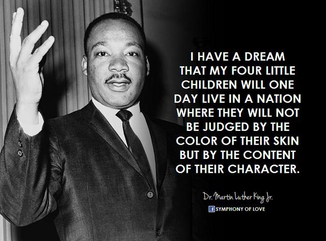Dr. Martin Luther King Jr. – I have a dream
