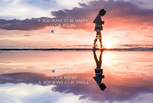 If You want to be happy … look within